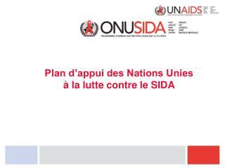 Plan d'appui des Nations Unies  à la lutte contre le SIDA