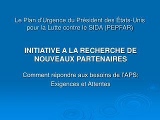 Le Plan d�Urgence du Pr�sident des �tats-Unis pour la Lutte contre le SIDA (PEPFAR)