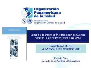 Presentación al GTR  Nueva York, 29 de noviembre 2011 Matilde Pinto