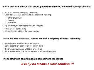 In our previous discussion about patient treatments, we noted some problems: