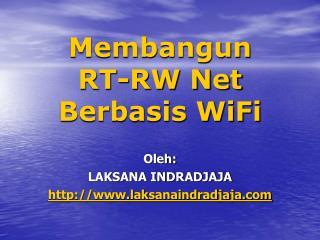 Membangun  RT-RW Net  Berbasis WiFi