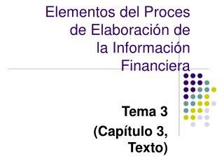 Elementos del Proces de Elaboración de   la Información Financiera