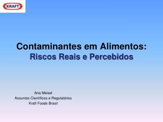 Contaminantes em Alimentos:  Riscos Reais e Percebidos