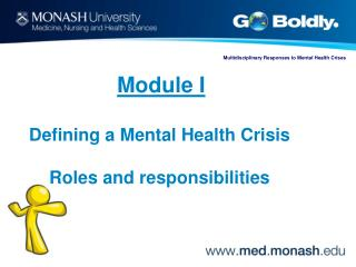 Module I Defining a Mental Health Crisis Roles and responsibilities