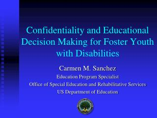 Confidentiality and Educational Decision Making for Foster Youth with Disabilities