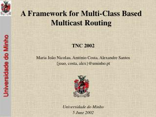 A Framework for Multi-Class Based Multicast Routing