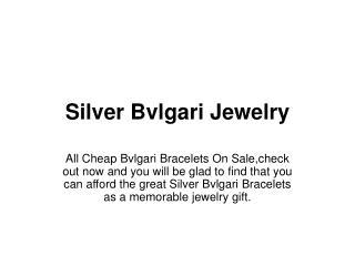 Silver Bvlgari Jewelry
