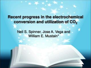 Recent progress in the electrochemical conversion and utilization of CO 2