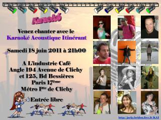 Venez chanter avec le  Karaoké Acoustique Itinérant Samedi 18 juin 2011 à 21h00 A L'industrie Café