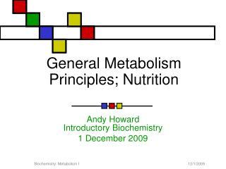 General Metabolism  Principles; Nutrition