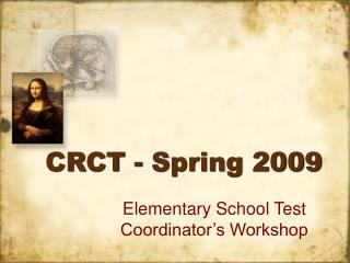 CRCT - Spring 2009