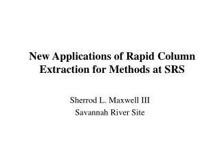 New Applications of Rapid Column Extraction for Methods at SRS