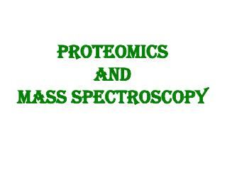 Proteomics and Mass Spectroscopy
