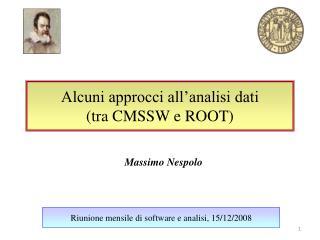 Alcuni approcci all�analisi dati  (tra CMSSW e ROOT)
