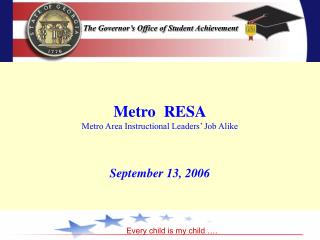 Metro  RESA Metro Area Instructional Leaders' Job Alike September 13, 2006