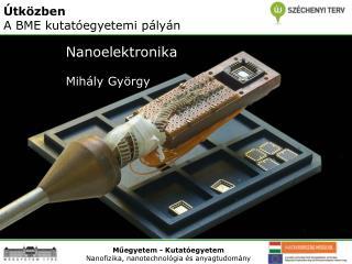 Nanoelektronika Mihály György