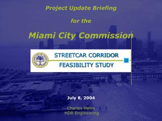 Project Update Briefing for the Miami City Commission