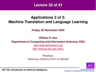 Friday, 05 November 2004 William H. Hsu Department of Computing and Information Sciences, KSU