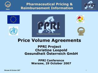 Price Volume Agreements PPRI Project Christine Leopold Gesundheit Österreich GmbH