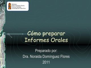 Cómo preparar  Informes Orales