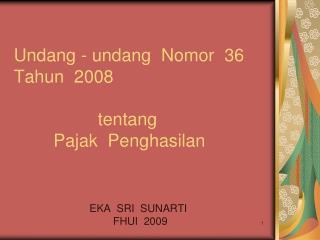 Undang - undang  Nomor  36      Tahun  2008                  tentang         Pajak  Penghasilan