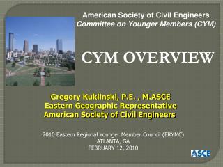 Gregory Kuklinski, P.E. , M.ASCE Eastern Geographic Representative