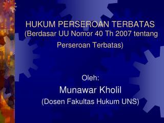 HUKUM PERSEROAN TERBATAS  (Berdasar UU Nomor 40 Th 2007 tentang Perseroan Terbatas)