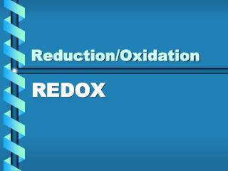 Reduction/Oxidation