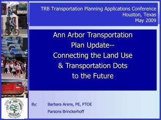 TRB Transportation Planning Applications Conference Houston, Texas May 2009