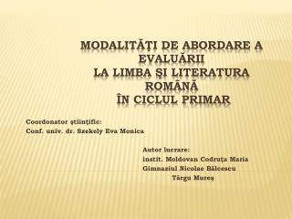 MODALI TĂŢI DE ABORDARE A EVALUĂRII  LA LIMBA ŞI LITERATURA ROMÂNĂ  ÎN CICLUL PRIMAR