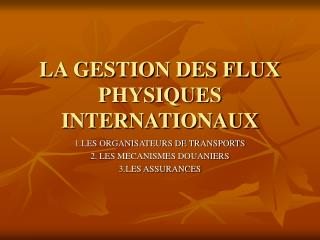 LA GESTION DES FLUX PHYSIQUES INTERNATIONAUX