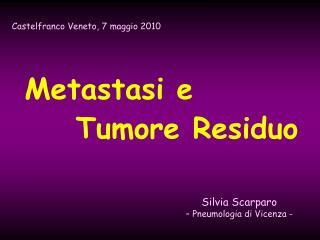 Metastasi e      Tumore Residuo