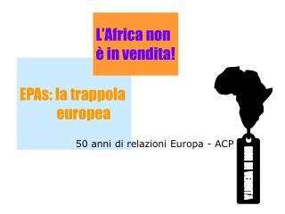 L�Africa non  � in vendita!