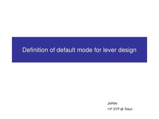 Definition of default mode for lever design