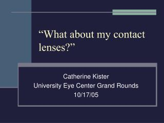 �What about my contact lenses?�