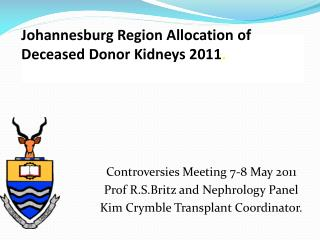 Johannesburg Region Allocation of Deceased Donor Kidneys 2011 .