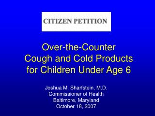 Over-the-Counter  Cough and Cold Products  for Children Under Age 6