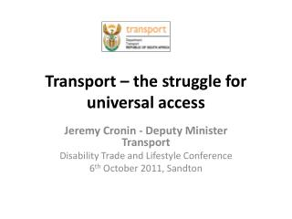 Transport � the struggle for universal access