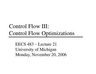 Control Flow III: Control Flow Optimizations