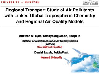 Institute for Multidimensional Air Quality Studies (IMAQS) University  of  Houston