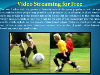 Video Streaming for Free