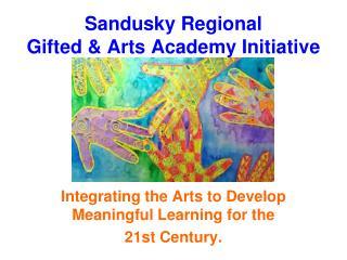 Sandusky Regional  Gifted & Arts Academy Initiative