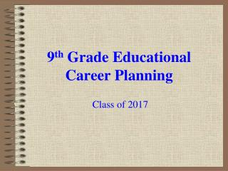 9 th  Grade Educational Career Planning