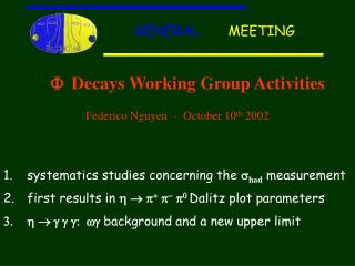 F Decays Working Group Activities