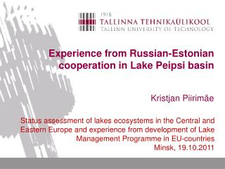 Experience from Russian-Estonian cooperation in  L ake Peipsi  basin