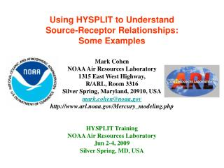 Using HYSPLIT to Understand  Source-Receptor Relationships:  Some Examples