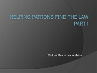 Helping Patrons Find The Law Part I