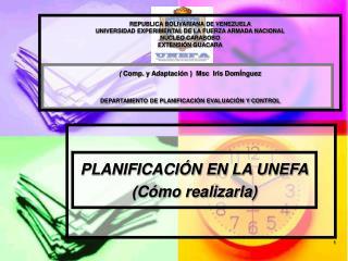 PLANIFICACIÓN EN LA UNEFA (Cómo realizarla)