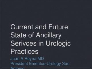 Current and Future State of Ancillary Serivces in Urologic Practices