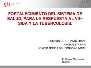 FORTALECIMIENTO DEL SISTEMA DE SALUD, PARA LA RESPUESTA AL VIH-SIDA Y LA TUBERCULOSIS.